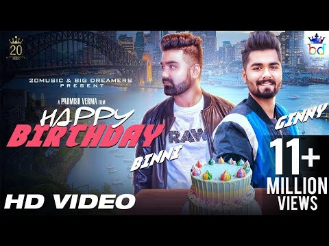 Happy Birthday (Full Video) | Ginny Mahindru | Parmish Verma | Latest Songs 2018 | 20 Music