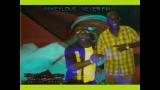 MIKEYLOUS - NEVER FAIL - ROCKIN RIDDIM - GT MUZIK / DYNASTY REC - APRIL 2012