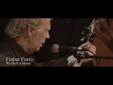 Finbar Furey Live Video 'We Built A Home' from 'Don't Stop This Now' DVD