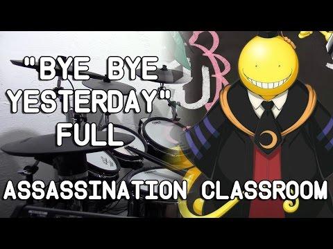 """Ansatsu Kyoushitsu - """"Bye Bye Yesterday"""" Full - Drum Cover"""