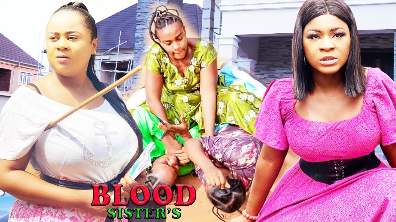 Download BLOOD SISTER'S  PART 1&2 - NEW MOVIE|2021 LATEST NIGERIAN NOLLYWOOD MOVIE