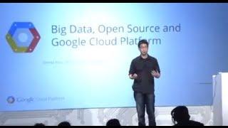 Google Cloud Platform Live: Big Data, Open Source and Google Cloud Platform