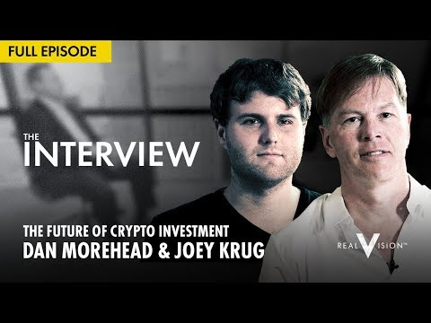 The Future Of Crypto Investment (w/ Dan Morehead And Joey Krug) | Interview | Real Vision™