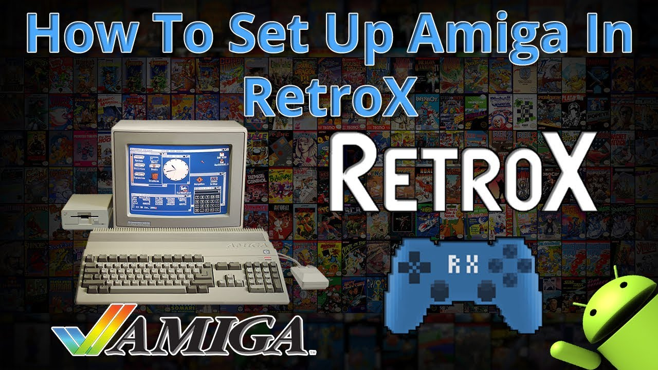 How To Set Up Amiga In RetroX Nvidia Shield Or Any Android Device