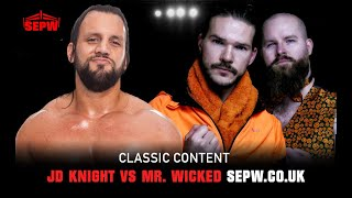 SEPW Classic Content | JD Knight vs Mr. Wicked | (22/04/2018)