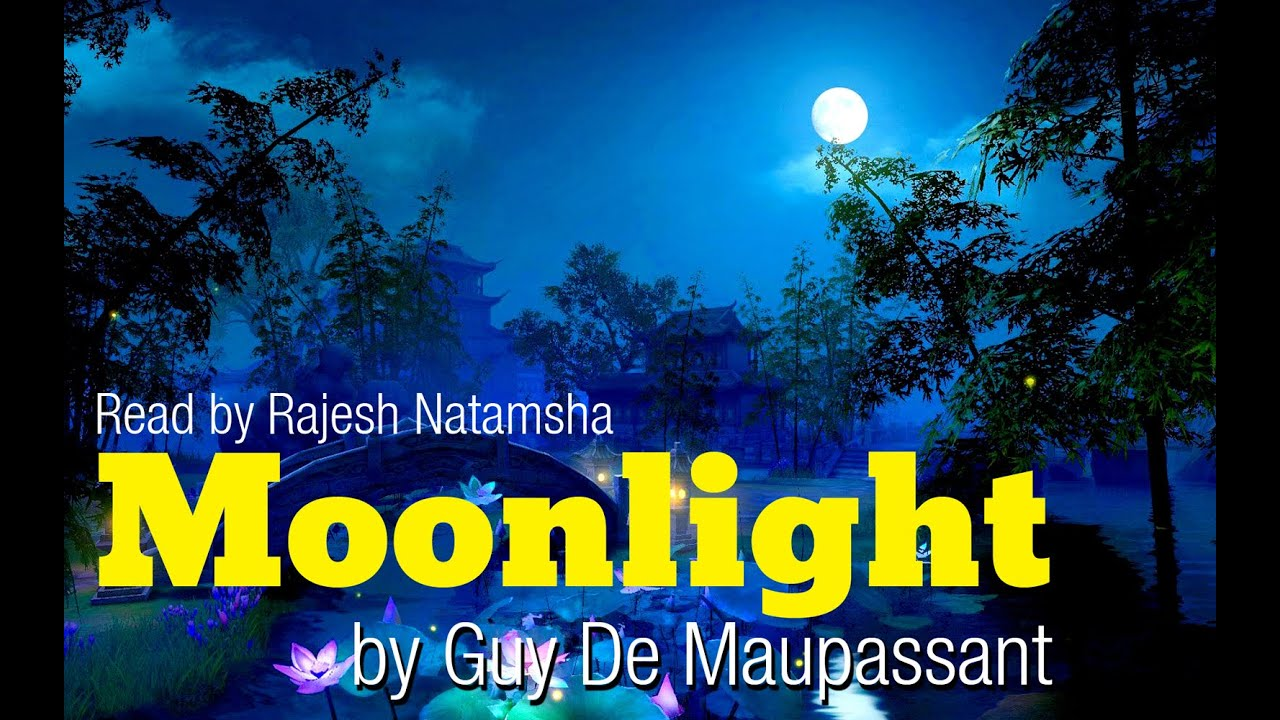 story moonlight by guy de maupassant story moonlight by guy de maupassant