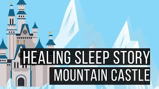The Mountain Castle: Long Hypnotic Bedtime Story For Grown Ups