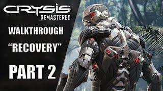 CRYSIS: Remastered | Gameplay Walkthrough / PC Part 2 [RECOVERY]
