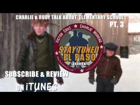 """""""Bullies: Andy & Michael"""" - Charlie & Rudy talk about grade school - Stay Tuned El Paso Podcast"""