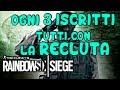 OGNI 3 ISCRITTI TUTTI CON LA RECLUTA!!! Rainbow Six Siege !!!