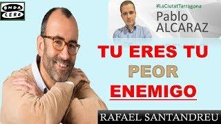 Rafael Santandreu: Tu eres tu peor ENEMIGO