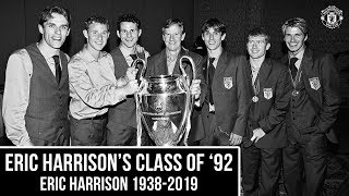 Eric Harrison's Class of '92 | Eric Harrison 1938-2019 | Manchester United | Documentary