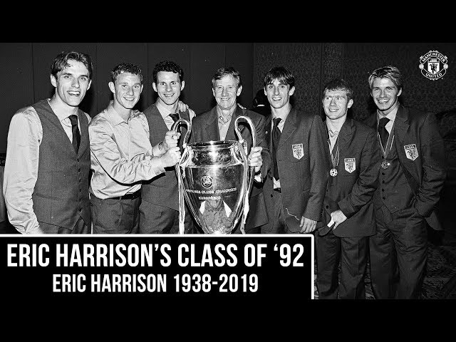 Eric Harrisons Class of 92 | Eric Harrison 1938-2019 | Manchester United | Documentary