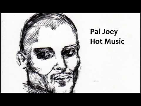 Pal Joey - Hot Music