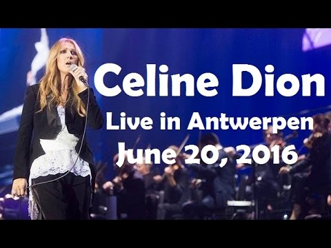 EXCLUSIVE: Celine Dion - Live in Antwerpen/Anvers - Full Concert (June 20st, 2016, SportPaleis)