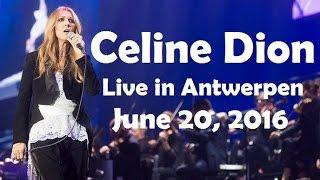 EXCLUSIVE: Celine Dion - Antwerpen / Anvers - Full Live Show (June 20th, 2016, SportPaleis)