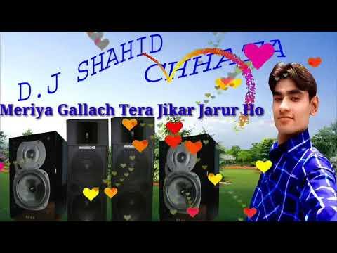 Meriya Gallach Tera Jikar Jarur Ho DJ Shahid mixing point Chhata
