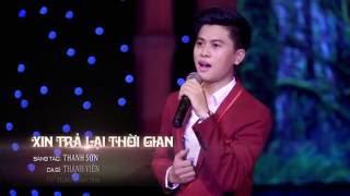 Xin Trả Lại Thời Gian - Nguyễn Thành Viên (Official)