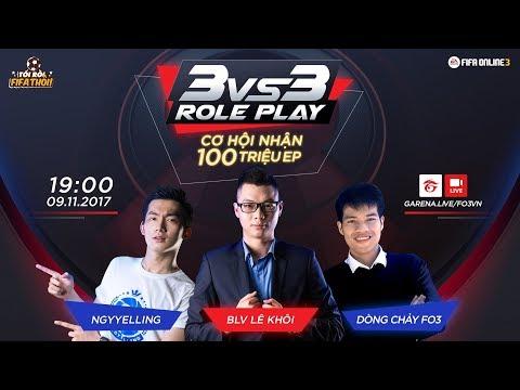 [Tối rồi, FIFA thôi!] Trải nghiệm 3vs3 Role Play - Phần 1