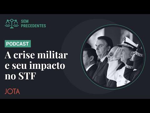 Sem Precedentes, ep. 55: A Crise Militar e seu Impacto no STF