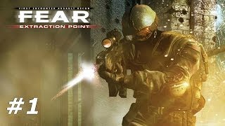 F.E.A.R.: Extraction Point Walkthrough Part 1 - We are back