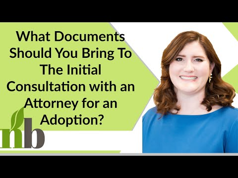 What Documents Should You Bring To The Initial Consultation with an Attorney for an Adoption?