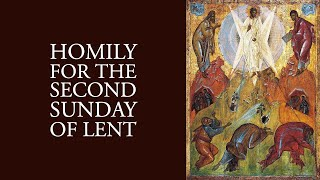 Homily for the Second Sunday of Lent (Year A)