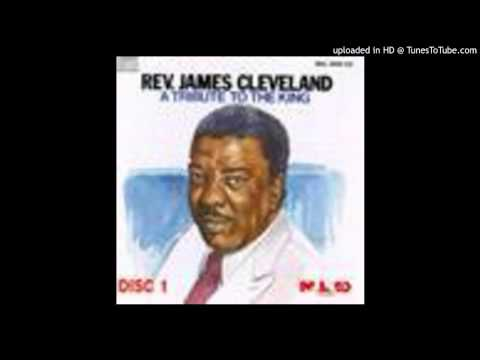 I Don't Feel Noways Tired Rev. James Cleveland