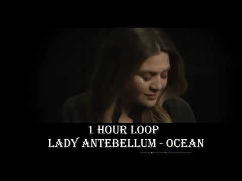 [1 HOUR LOOP] Lady Antebellum - Ocean