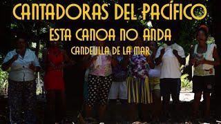 Cantos del Pacífico Colombiano - Esa Cano No Anda