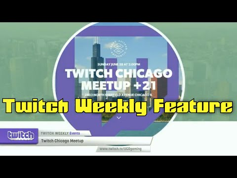 Twitch Chicago Meetup | Twitch Weekly Feature