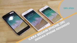 Tips JITU Bedain iPhone ORI vs iPhone Rekondisi