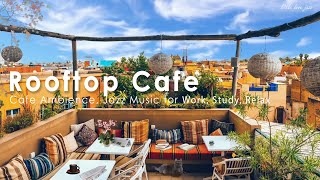 Autumn Rooftop Coffee Shop Ambience - Morning Autumn Jazz Music for Wake up in Marrakech, Maroc