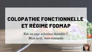 RÉGIME FODMAP ET COLOPATHIE FONCTIONNELLE : est-ce une solution durable ? Mon avis, mes conseils