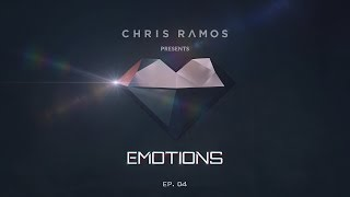 Chris Ramos Presents - Emotions Podcast (Episode. 04)  [Neon Owl Guest Mix]