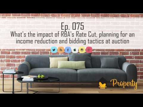 Ep. 75 | Q&A - RBA Rate Cut, Planning for Reduction in Income and Bidding Tactics at Auction