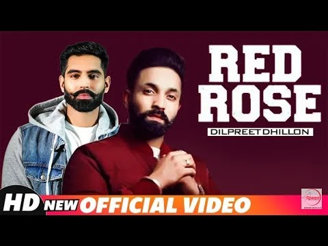 RED ROSE - (FULL VIDEO) | Dilpreet Dhillon, Parmish Verma | LATEST PUNJABI SONG 2018 | NEW SONG 2018
