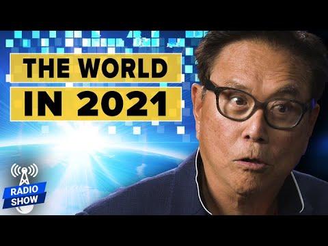 How the World Will Change in 2021 – Robert Kiyosaki, Kim Kiyosaki, and Raoul Pal