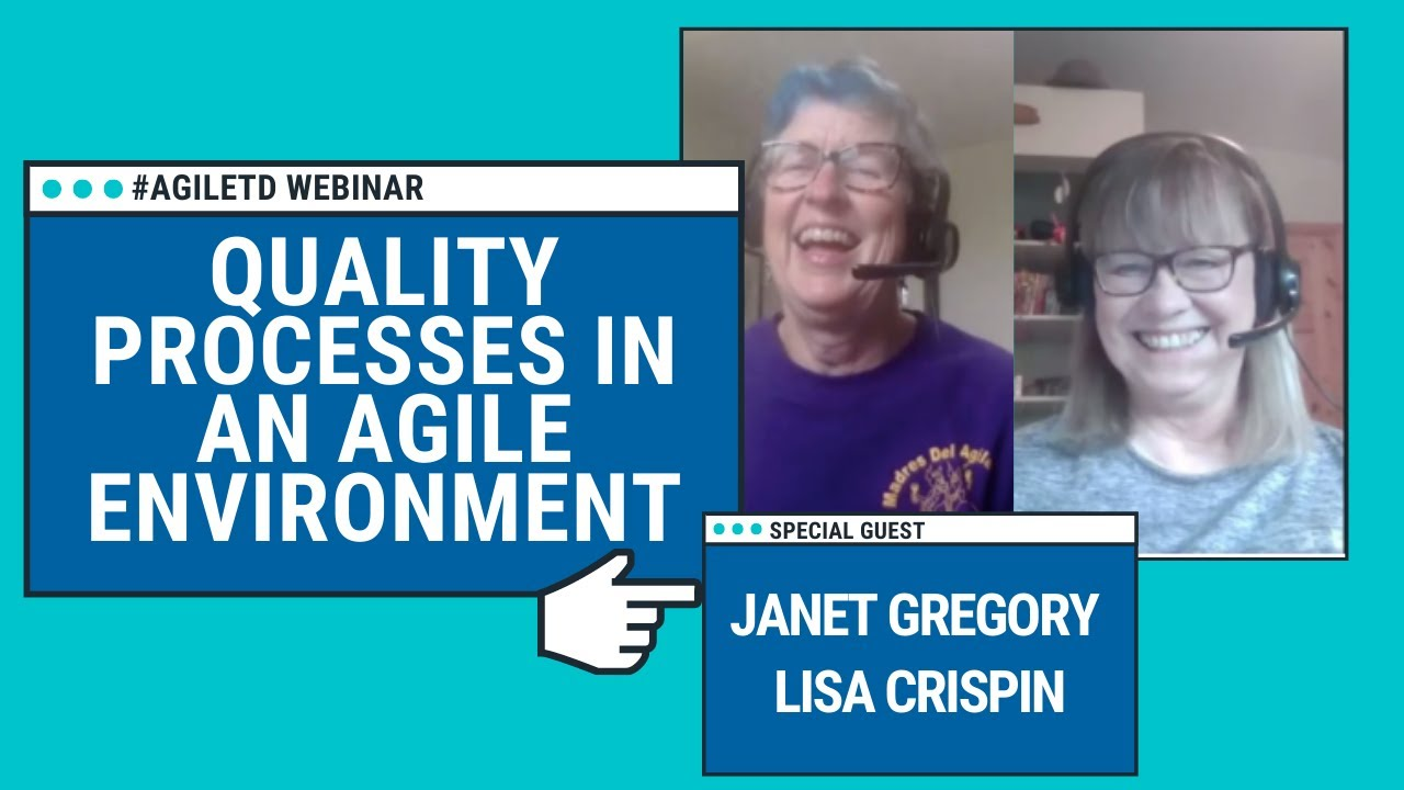 Quality Processes in an Agile Environment with Janet Gregory & Lisa Crispin
