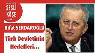 Rifat Serdaroğlu ''Hedefleri Olmalı'' - Sesli Köşe Yazısı 20 Mayıs 2020 Çarşamba #EvdeKal