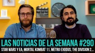 ¡La semana en 10 min #290! Star Wars y EA, Mortal Kombat 11, Metro Exodus, The Divison 2...