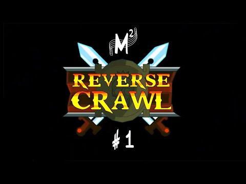 Matt Plays: Reverse Crawl - Episode 1 [Resurrection]  