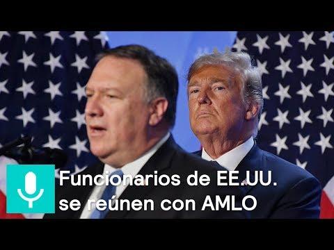 Reporte Trump: La reunión entre AMLO y funcionarios de Estados Unidos - Despierta con Loret