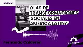 Olas de transformaciones sociales en América Latina   Fernando Calderón