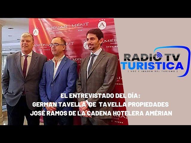 Entrevistamos a Germán Tavella, de Tavella Propiedades y José Ramos de Amérian Hoteles