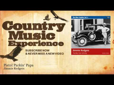 Jimmie Rodgers - Pistol Packin' Papa - Country Music Experience