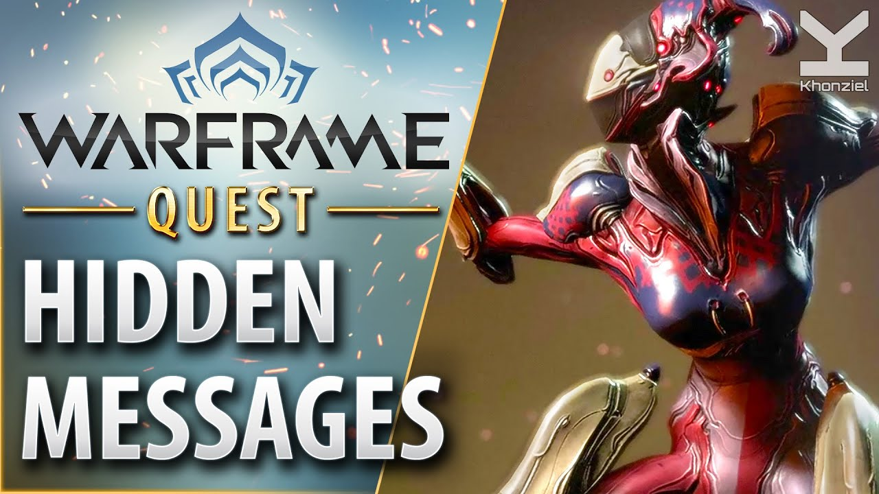 Warframe Quest Hidden Messages Youtube The hidden messages quest line was introduces during update 14 and while it features optional questions, it is currently the only way to get your hands you must craft the mirage chassis blueprint to complete the hidden messages quest. warframe quest hidden messages