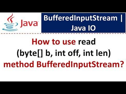 How To Use Read (byte[] B, Int Off, Int Len) Method BufferedInputStream?   Java IO   Java Tutorial