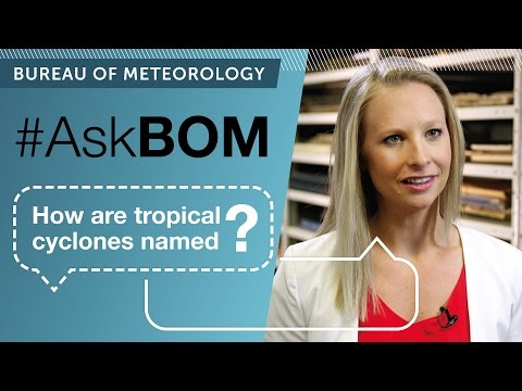 AskBOM: How do tropical cyclones get their names?