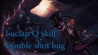 Lucian Bug Q Skill Double shot